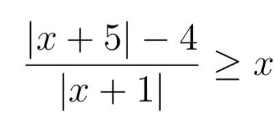 Betragsungleichung mit Bruch lösen. ( | x+5| - 4) / | x ...