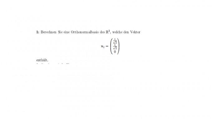 berechnen sie eine orthonormalbasis des r3 die x1 1 2 1 2 0 enth lt mathelounge. Black Bedroom Furniture Sets. Home Design Ideas