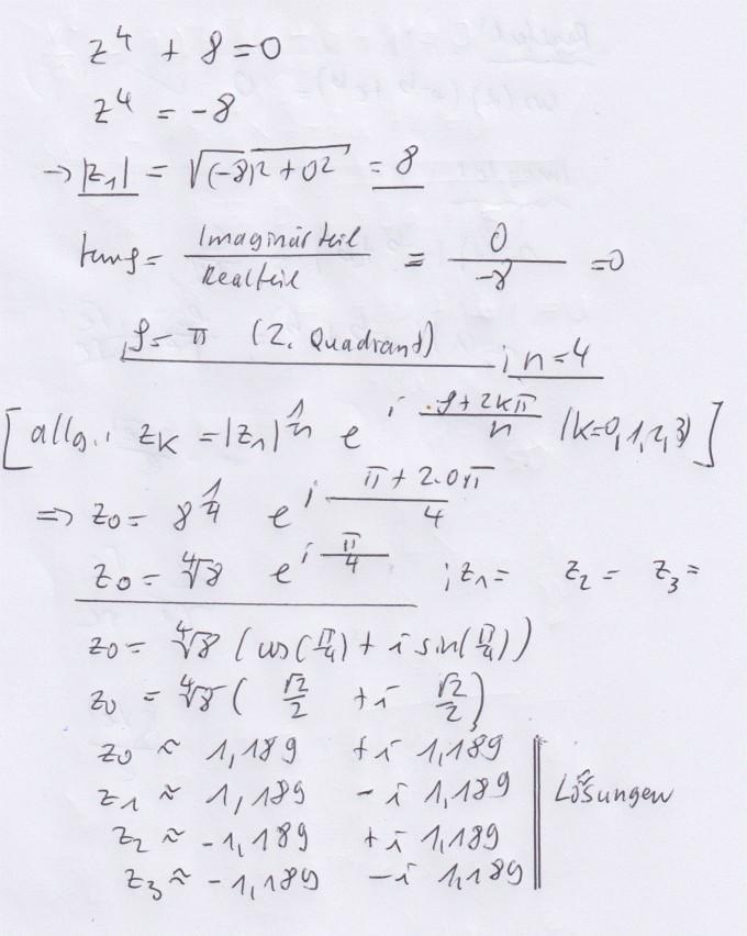 Bestimmen Sie alle komplexen Lösungen der Gleichung z4 + 8 = 0 ...