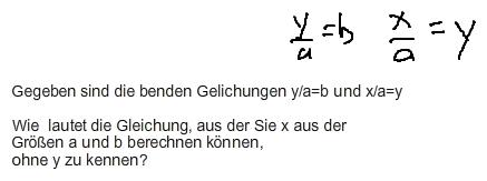 Wie lautet die Gleichung um x aus a und b zu berechnen? y ...